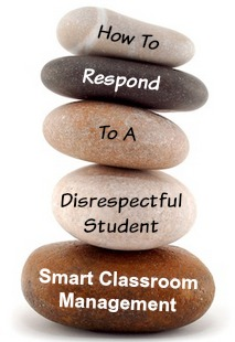 Smaert Classroom Management: How To Respond To A Disrespectful Student